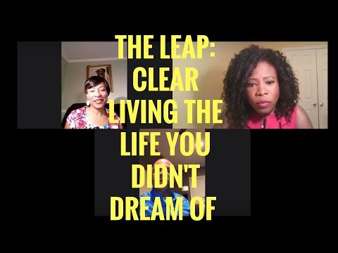 The Leap: CLEAR Living The Life You Didn't Dream Of
