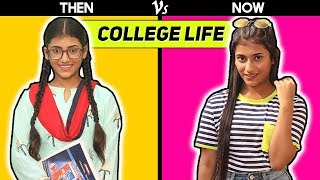 College Life : Then Vs. Now | SAMREEN ALI