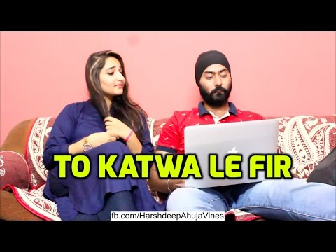 To Katwa le Fir | Funny comedy vine | Harshdeep Ahuja V19