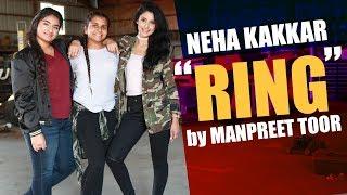 Neha Kakkar: Ring Song | Jatinder Jeetu (Manpreet Toor)