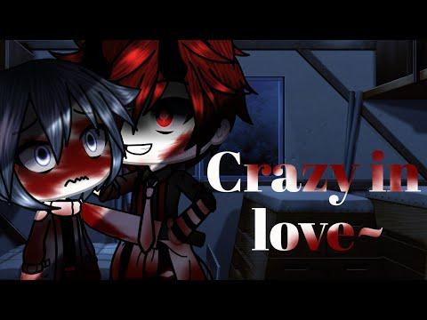 •Crazy In Love~• ❌ ORIGINAL❌    GLMM    ❌ Warning:(blood/+13..)❌ *READ DESC*