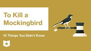 To Kill a Mockingbird  | 10 Things You Didn't Know | Harper Lee
