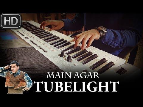 Main Agar - Tubelight | Atif Aslam | Piano Cover By Syed Sohail Alvi