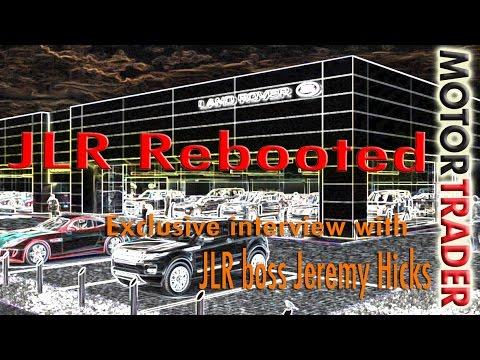 JLR boss Jeremy Hicks talks exclusively to Motor Trader