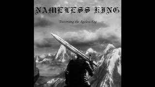 Nameless King - Traversing The Ageless Fog (2019) (Dungeon Synth, Medieval Dark Ambient)