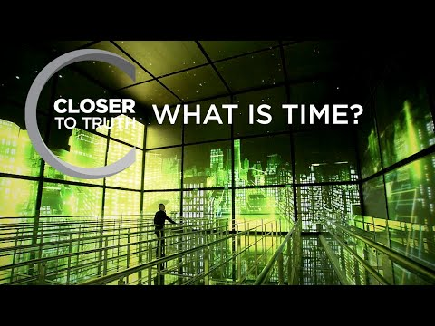 What is Time? | Episode 1102 | Closer To Truth