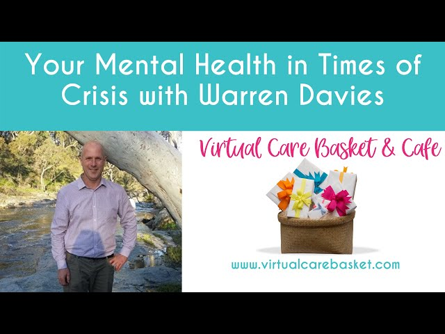 Your Mental Health in Times of Crisis with Warren Davies