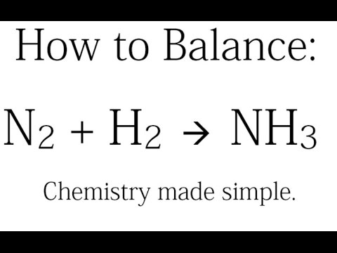 How to Balance: N2 + H2 = NH3 (Synthesis of Ammonia)