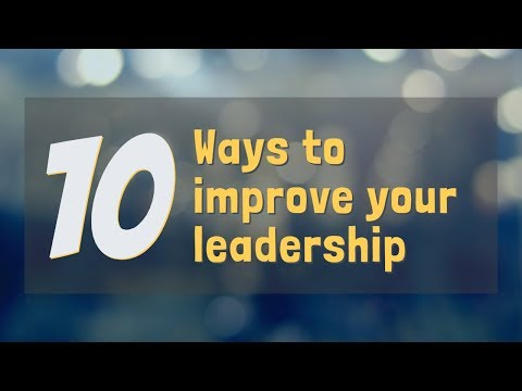 10 Ways To Improve Your Leadership