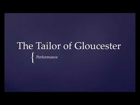 The Tailor of Gloucester- Performance