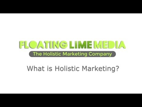 Devon based video production specialists Floating Lime media on: What is Holistic Markting
