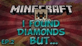 I Found Diamonds But....Minecraft Video! Ep.2