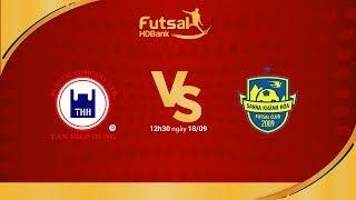 Futsal HDBank 2018: Sanna Khánh Hòa - Tân Hiệp Hưng