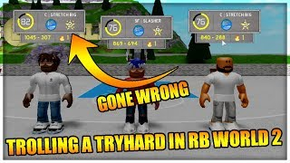 TROLLING A TRYHARD ON RB WORLD 2 - GONE WRONG - ROBLOX Gameplay
