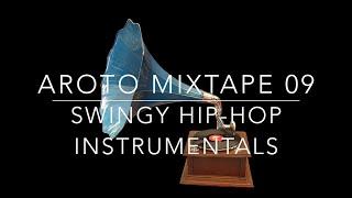 ♪ Swingy Hip-Hop Instrumentals - Mixtape 09 - Aroto ♪