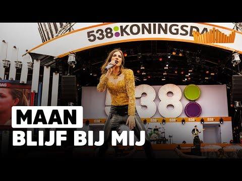 Maan - Blijf Bij Mij   Live op 538Koningsdag 2018