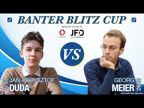 Jan-Krzysztof Duda Vs. Georg Meier | Banter Blitz Cup