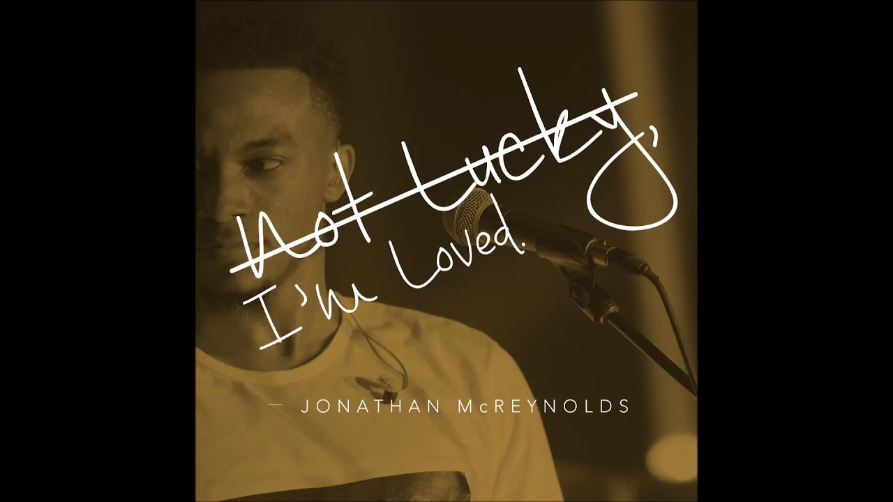 jonathan-mcreynolds-not-lucky-i-m-loved-audio-only-entertainment-one-nashville