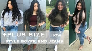 +Plus Size || How I Style Boyfriend Jeans