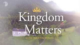 Kingdom Matters - Faith  with Martin Powell Episode 006