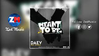 Daev Ft Yo Maps - Meant To Be [Official Audio] || ZedMusic || Zambian Music 2019
