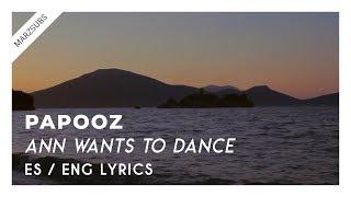 Скачать Papooz Ann Wants To Dance Lyrics Letra