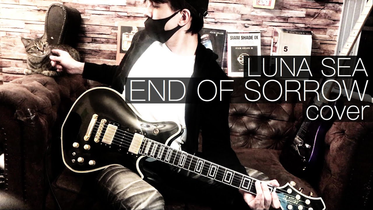 【LUNA SEA】END OF SORROW【Cover】