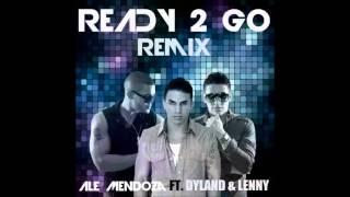 Ale Mendoza FT Dyland & lenny  Ready 2 Go Karaoke Instrumental