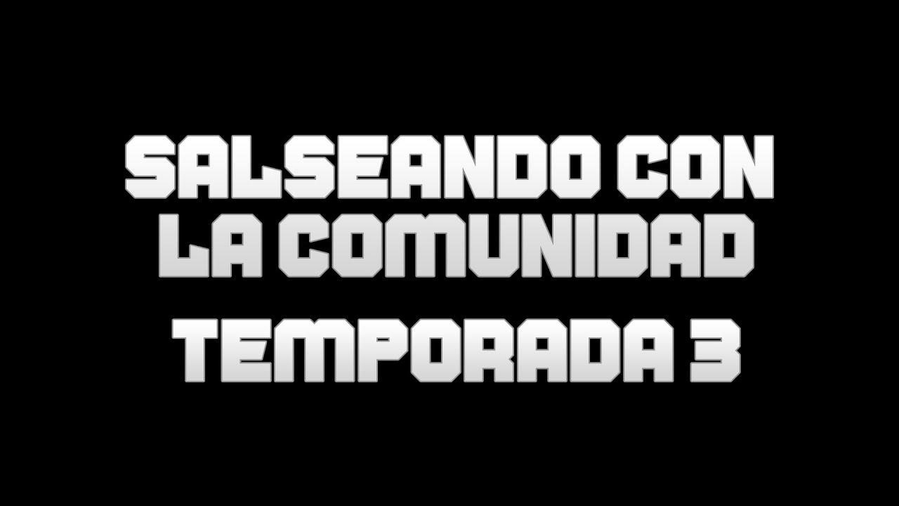 VUELVE SALSEANDO CON LA COMUNIDAD TEMPORADA 3