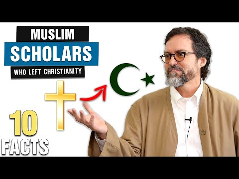 10 Muslim Scholars Who Left Christianity
