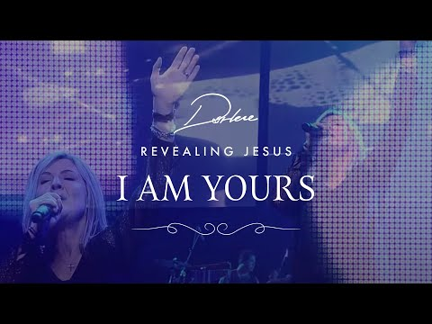 I Am Yours from Darlene Zschech's #RevealingJesus Project