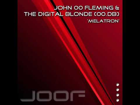 John 00 Fleming & The Digital Blonde (00.db) - Melatron (JOOF Recordings)