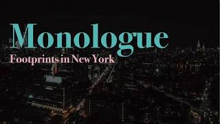 Monologue - footprints in New York (2017)