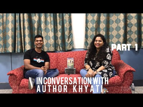In Conversation With Author Khyati Part I ( Childhood, Engineering, Journey Into Writing...)