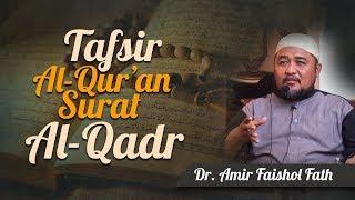 Ustadz Amir Faishol Fath - Tafsir Al-Qur'an Surat Al-Qadr