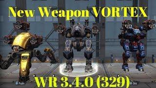 War Robots Новое оружие Вихрь ( VORTEX )  WR 3.4.0 (329) War Robots