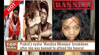 Prokids nyatsi Mandisa Mbanjwa breakdown after she was banned to attend the funeral