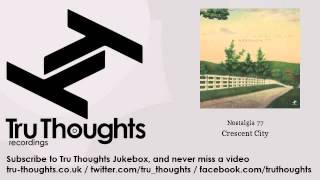 Nostalgia 77 - Crescent City