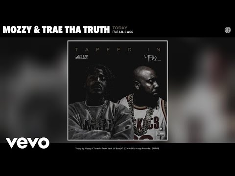 Mozzy, Trae tha Truth - Today (Audio) ft. Lil Boss