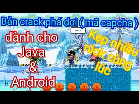 Treo nhiều nick cùng lúc trên Android – Bản crack phá dơi ( mã capcha ) cho dòng Java