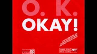 O K Okay!
