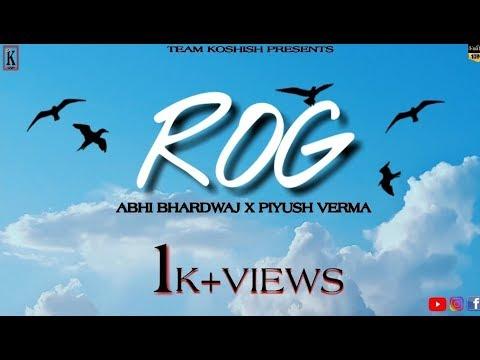 ROG (Cover) || FULL VIDEO || Abhi Bhardwaj Feat. Piyush Verma || Team Koshish