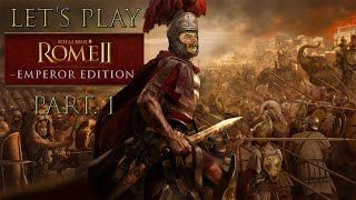 Let's Play Total War: Rome II - Emperor Edition Part. 1