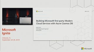 Building Microsoft first-party modern cloud services with Azure Cosmos DB - BRK3321