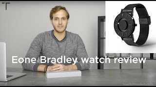 The Eone Bradley Watch Review