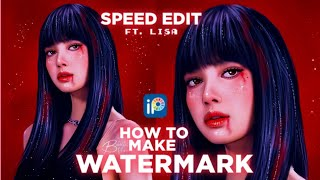 How to make a WATERMARK + Speed edit ft Lisa
