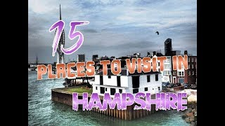Top 15 Places To Visit In Hampshire