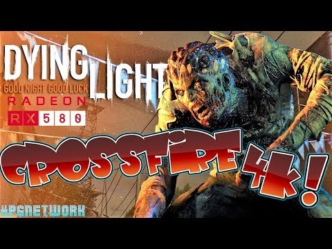 Crossfire RX 580 Dying Light 4K Benchmark #PGNETWORK