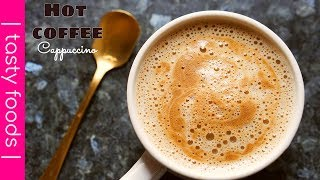 HOT COFFEE RECIPE  cappuccino coffee recipe at home  tasty foods  4k