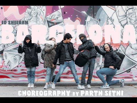 BARCELONA by Ed Sheeran   Parth Sethi Choreography